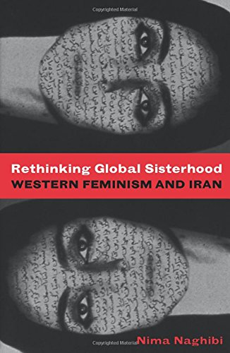 9780816647606: Rethinking Global Sisterhood: Western Feminism and Iran