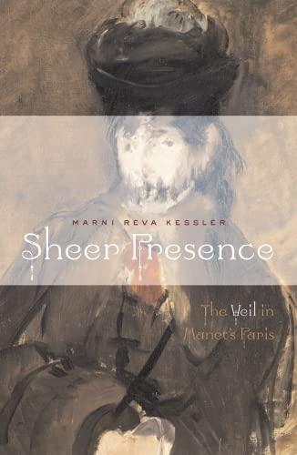 9780816647828: Sheer Presence: The Veil in Manet's Paris