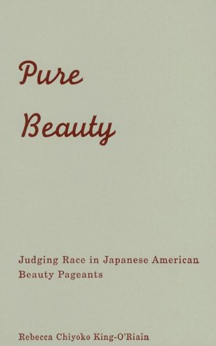 9780816647897: Pure Beauty: Judging Race in Japanese American Beauty Pageants