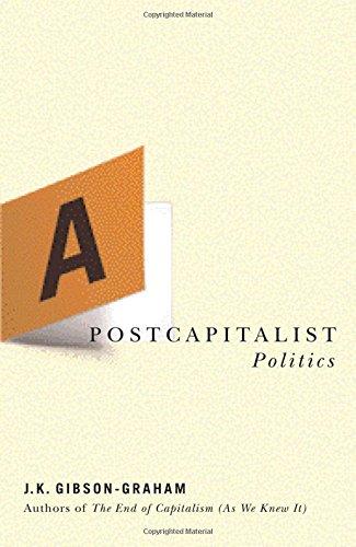 A Postcapitalist Politics: J. K. Gibson-Graham