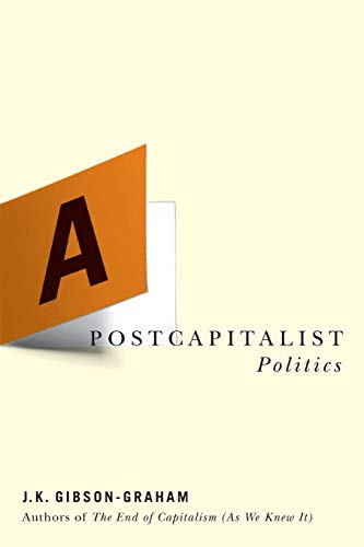 9780816648047: Postcapitalist Politics