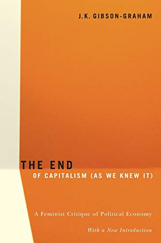 9780816648054: The End of Capitalism As We Knew It: A Feminist Critique of Political Economy