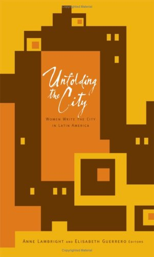9780816648122: Unfolding the City: Women Write the City in Latin America