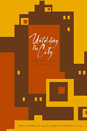 9780816648139: Unfolding the City: Women Write the City in Latin America