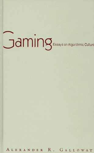 Gaming: Essays On Algorithmic Culture (Electronic Mediations): Galloway, Alexander R.