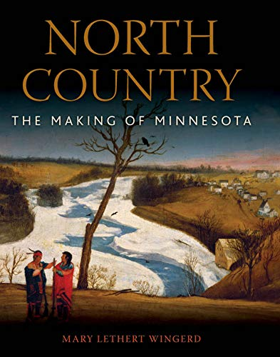 9780816648689: North Country: The Making of Minnesota