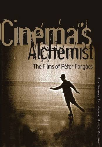 9780816648740: Cinema's Alchemist: The Films of Peter Forgacs