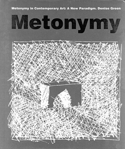 Metonymy in Contemporary Art: A New Paradigm (Hardback): Denise Green