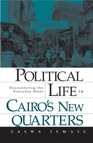 9780816649129: Political Life in Cairos New Quarters: Encountering the Everyday State