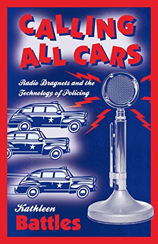 9780816649136: Calling All Cars: Radio Dragnets and the Technology of Policing