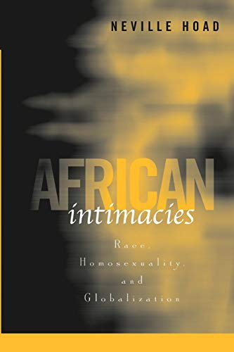 9780816649167: African Intimacies: Race, Homosexuality, and Globalization