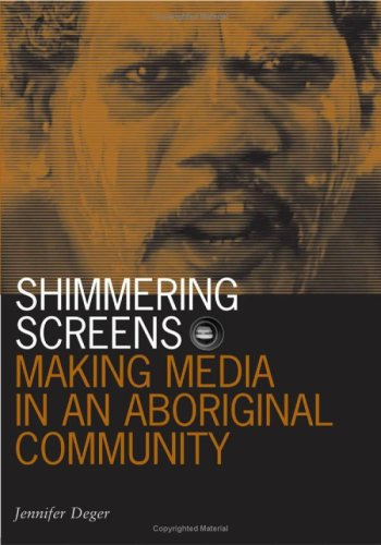 9780816649211: Shimmering Screens: Making Media in an Aboriginal Community (Visible Evidence)