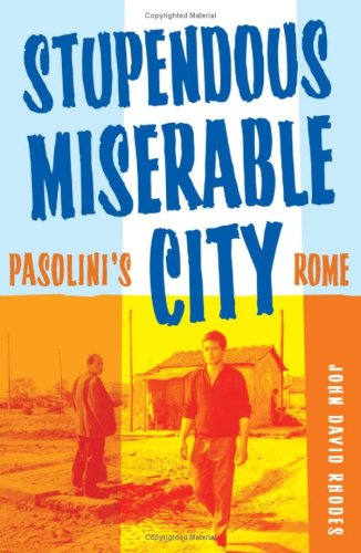 9780816649297: Stupendous, Miserable City: Pasolini's Rome