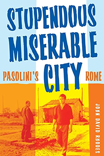 9780816649303: Stupendous, Miserable City: Pasolini's Rome