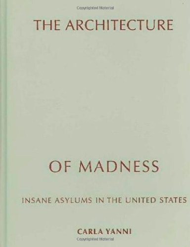 9780816649396: The Architecture of Madness: Insane Asylums in the United States (Architecture, Landscape and Amer Culture)
