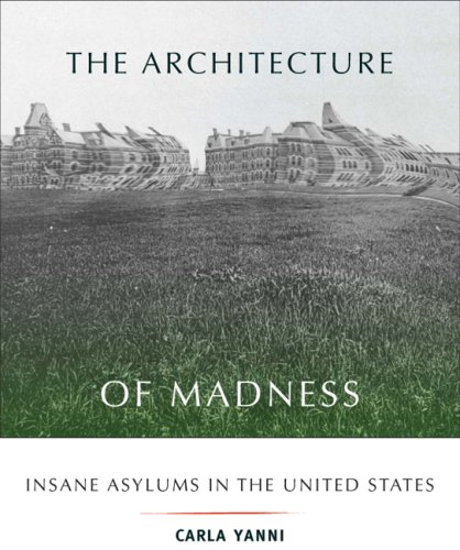 9780816649402: The Architecture of Madness: Insane Asylums in the United States (Architecture, Landscape and Amer Culture)