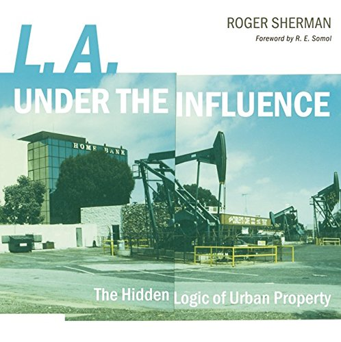 9780816649471: L.A. under the Influence: The Hidden Logic of Urban Property