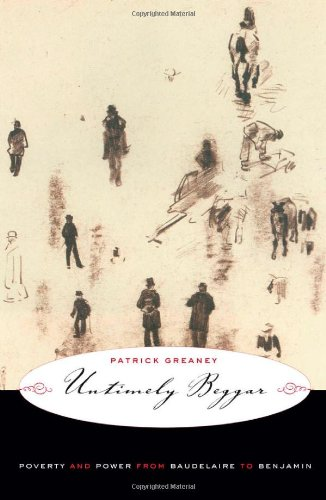 9780816649501: Untimely Beggar: Poverty and Power from Baudelaire to Benjamin