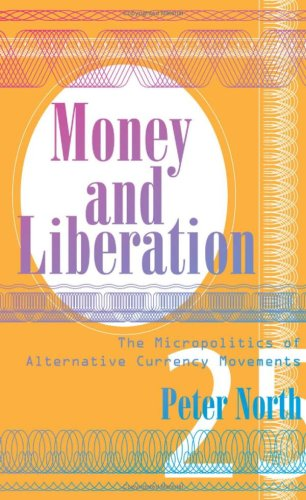 9780816649624: Money and Liberation: The Micropolitics of Alternative Currency Movements