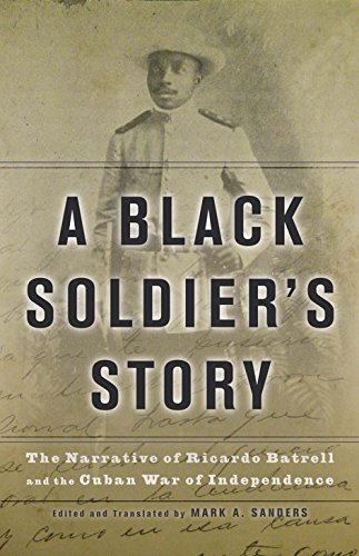 9780816650088: A Black Soldier's Story: The Narrative of Ricardo Batrell and the Cuban War of Independence