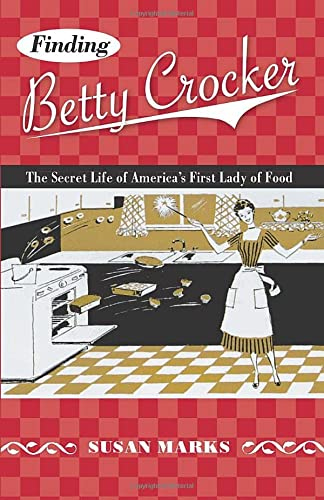 9780816650187: Finding Betty Crocker: The Secret Life of America's First Lady of Food (Fesler-Lampert Minnesota Heritage Books)