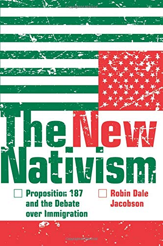 9780816650286: The New Nativism: Proposition 187 and the Debate over Immigration