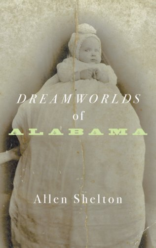 9780816650354: Dreamworlds of Alabama [Hardcover] by Shelton, Allen