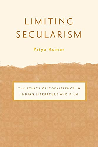 9780816650736: Limiting Secularism: The Ethics of Coexistence in Indian Literature and Film