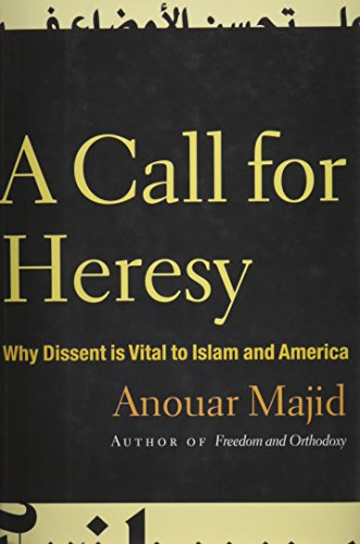 9780816651276: A Call for Heresy: Why Dissent Is Vital to Islam and America