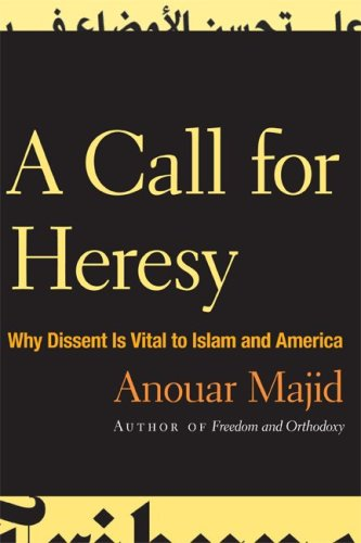 9780816651283: A Call for Heresy: Why Dissent Is Vital to Islam and America