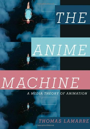 9780816651542: The Anime Machine: A Media Theory of Animation