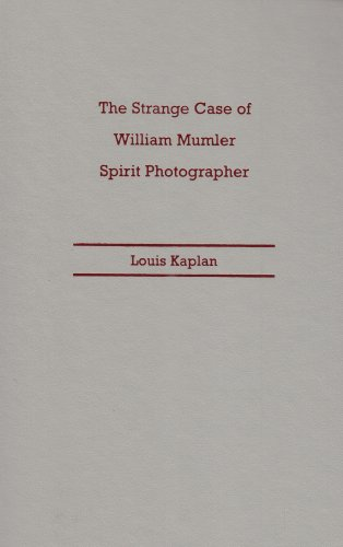 9780816651566: The Strange Case of William Mumler, Spirit Photographer (Fesler-Lampert Minnesota Heritage Books (Hardcover))