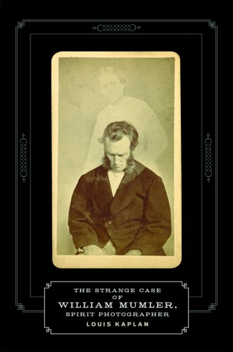 9780816651573: The Strange Case of William Mumler, Spirit Photographer (Fesler-Lampert Minnesota Heritage Books (Paperback))