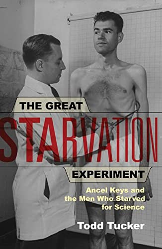 9780816651610: The Great Starvation Experiment: Ancel Keys and the Men Who Starved for Science