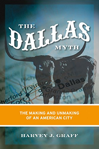 9780816652693: The Dallas Myth: The Making and Unmaking of an American City