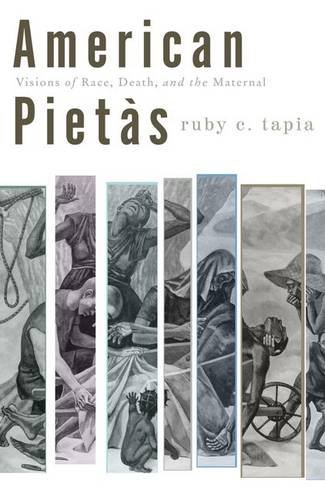 9780816653102: American Pietàs: Visions of Race, Death, and the Maternal (Critical American Studies)