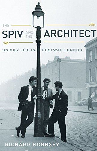 9780816653140: The Spiv and the Architect: Unruly Life in Postwar London