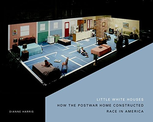 9780816653324: Little White Houses: How the Postwar Home Constructed Race in America (Architecture, Landscape and Amer Culture)