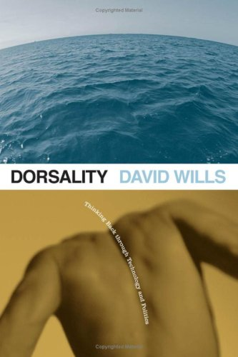 9780816653454: Dorsality: Thinking Back through Technology and Politics (Posthumanities)