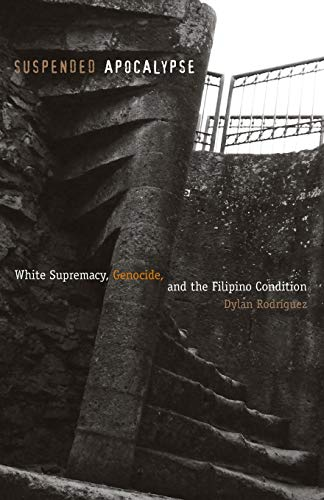 9780816653508: Suspended Apocalypse: White Supremacy, Genocide, and the Filipino Condition