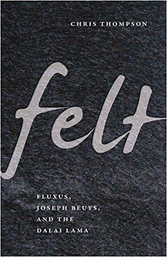 9780816653546: Felt: Fluxus, Joseph Beuys, and the Dalai Lama
