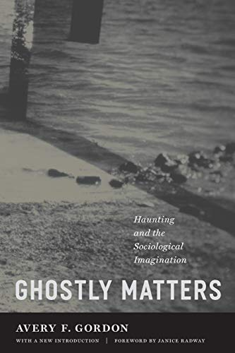 9780816654468: Ghostly Matters: Haunting and the Sociological Imagination
