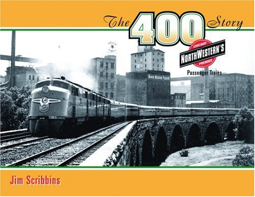 9780816654499: The 400 Story: Chicago & North Western's