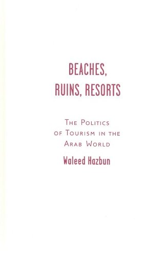 9780816654918: Beaches, Ruins, Resorts: The Politics of Tourism in the Arab World