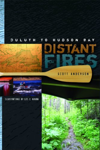 9780816655038: Distant Fires: Duluth to Hudson Bay