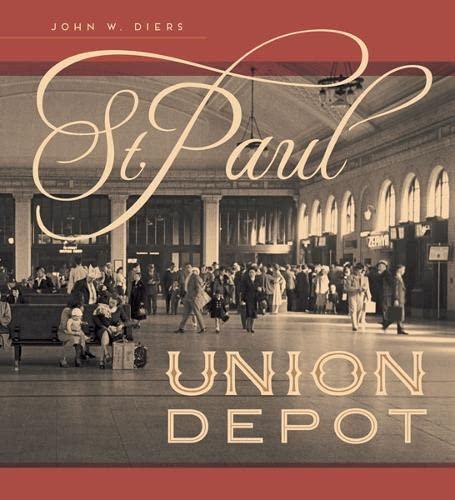St. Paul Union Depot: Diers, John W.