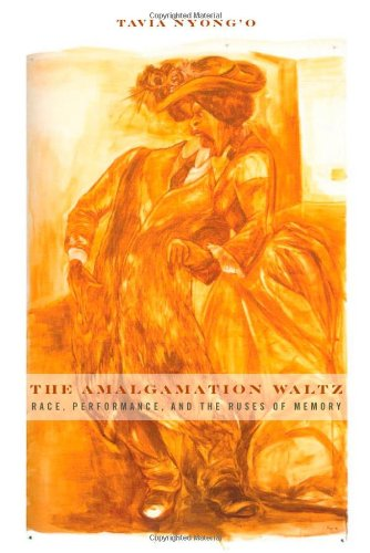 9780816656127: The Amalgamation Waltz: Race, Performance, and the Ruses of Memory