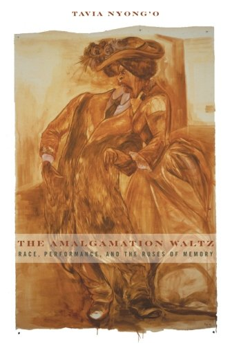 9780816656134: The Amalgamation Waltz: Race, Performance, and the Ruses of Memory