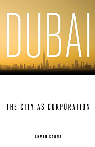 9780816656318: Dubai, the City as Corporation