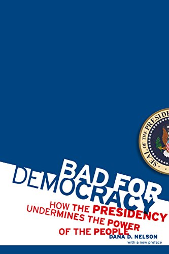 9780816656776: Bad for Democracy: How the Presidency Undermines the Power of the People